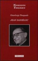 Jean Danielou - Pasquale Gianluigi