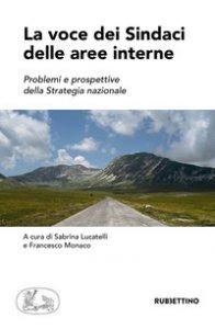 Copertina di 'La voce dei sindaci delle aree interne. Problemi e prospettive della strategia nazionale'