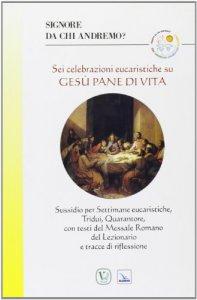 Copertina di 'Sei celebrazioni eucaristiche su Gesù pane di vita'