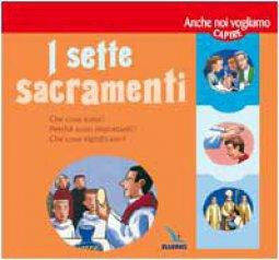 Copertina di 'I sette Sacramenti. Presentati ai bambini e ai ragazzi'