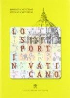 Lo sport in Vaticano - Calvigioni Roberto, Calvigioni Stefano