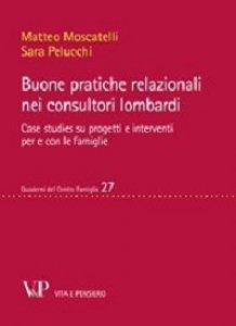 Copertina di 'Buone pratiche relazionali nei consultori lombardi. Case studies su progetti e interventi per e con le famiglie'