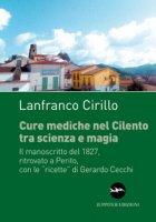 Cure mediche nel Cilento tra scienza e magia. Il manoscritto del 1827, ritrovato a Perito, con le «ricette» di Gerardo Cecchi - Cirillo Lanfranco