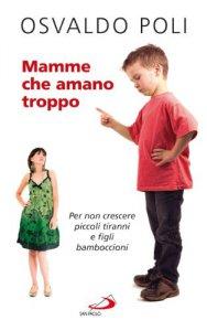 Copertina di 'Mamme cha amano troppo'