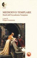 Medioevo templare. Studi dell'Accademia Templare