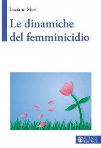 Copertina di 'Le dinamiche del femminicidio'