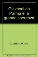 Giovanni da Parma e la grande speranza