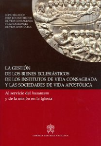 Copertina di 'La gestión de los bienes eclesiásticos de los institutos de vida consagrada y las sociedades de vida apostólica'