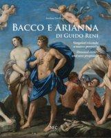 Bacco e Arianna di Guido Reni. Singolari vicende e nuove proposte-Unusual events and new proposals. Ediz. a colori