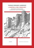 I castelli dei crociati - Lawrence Thomas Edward