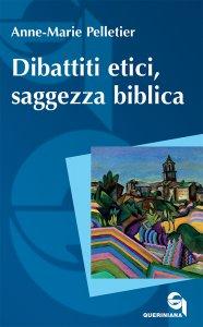 Copertina di 'Dibattiti etici, saggezza biblica'