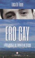 Ero gay - Luca Di Tolve