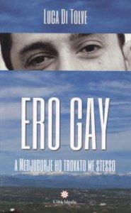 Copertina di 'Ero gay'