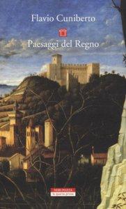 Copertina di 'Paesaggi del Regno. Dai luoghi francescani al Luogo Assoluto'