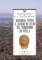 Materiali votivi e luoghi di culto nel territorio di Avella - Lucia Amalia Scatozza