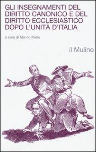 Copertina di 'Gli insegnamenti del diritto canonico e del diritto ecclesiastico dopo l'Unità d'Italia'