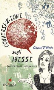Copertina di 'Conversazioni sugli abissi (materiali dispersi)'