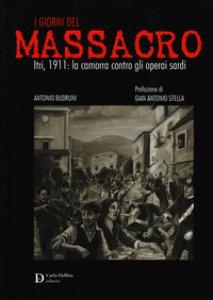 Copertina di 'I giorni del massacro. Itri, 1911: la camorra contro gli operai sardi'