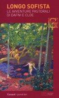 Le avventure pastorali di Dafni e Cloe. Testo greco a fronte - Longo Sofista