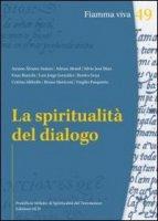 La spiritualit� del dialogo - AA. VV.