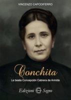 Conchita. La beata Concepción Cabrera de Armida - Capodiferro Vincenzo