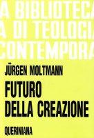 Futuro della creazione (BTC 038) - Moltmann Jürgen