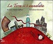 La terra si è ammalata - Galliez Roxane M., Lhomme Sandrine