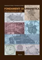 Fondamenti di urbanistica. Conservazione e città - Di Paola Francesco, Di Paola Antonluca