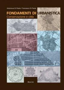Copertina di 'Fondamenti di urbanistica. Conservazione e città'