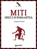 Miti greci e di Roma antica - Angela Cerinotti