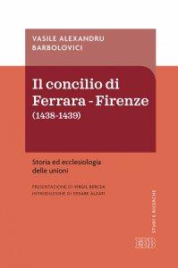 Copertina di 'Il Concilio di Ferrara - Firenze (1438-1439)'