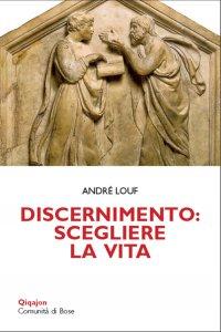 Copertina di 'Discernimento: scegliere la vita'