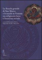 La Scuola grande di San Marco e le scuole in Venezia tra religiosità laica e funzione sociale