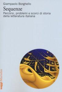 Copertina di 'Sequenze. Percorsi, problemi e scorci di storia della letteratura italiana'