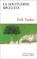 La solitudine spezzata - Erik Varden