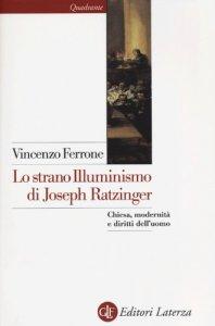 Copertina di 'Lo strano illuminismo di Joseph Ratzinger'