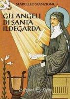 Gli angeli di Santa Ildegarda - Marcello Stanzione
