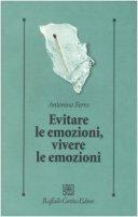Evitare le emozioni, vivere le emozioni - Ferro Antonino