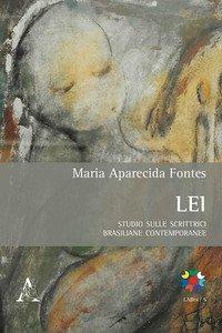 Copertina di 'Lei. Studio sulle scrittrici brasiliane contemporanee. Testo portoghese a fronte'