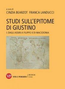Copertina di 'Studi sull'Epitome di Giustino. I: Dagli Assiri a Filippo II di Macedonia.'