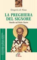 La preghiera del Signore - Giuliana Caldarelli, Gregorio di Nissa (san)