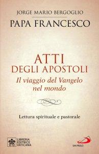 Copertina di 'Atti degli apostoli. Il viaggio del Vangelo nel mondo'