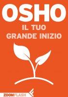Il tuo grande inizio - Osho