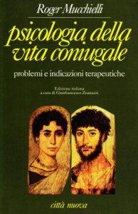 Copertina di 'Psicologia della vita coniugale. Problemi e indicazioni terapeutiche'