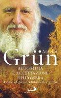 Autostima e accettazione dell'ombra - Anselm Grün