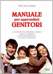 Copertina di 'Manuale per apprendisti genitori'