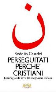 Copertina di 'Perseguitati perchè cristiani'