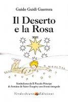 Il Deserto e la Rosa - Guido G. Guerrera