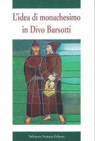Immagine di 'L' idea di monachesimo in Divo Barsotti'