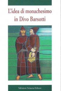 Copertina di 'L' idea di monachesimo in Divo Barsotti'